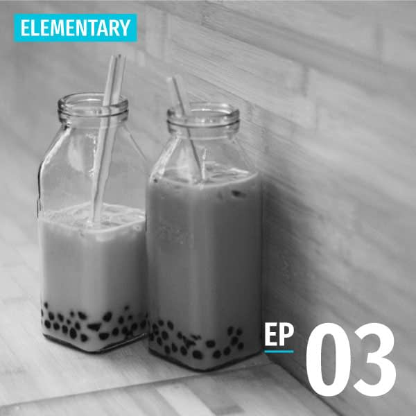 Bite-size Taiwanese - Elementary - Episode 03 - Just a Little Sugar